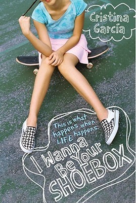 I Wanna Be Your Shoebox by Cristina García