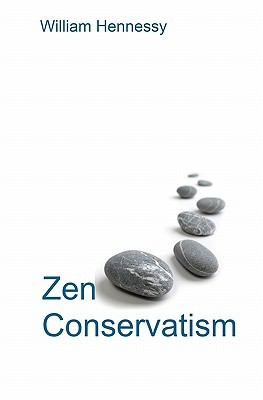 Zen Conservatism: Reclaim Your Liberty Without Losing Your Soul