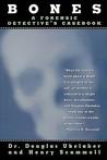 Bones: A Forensic Detective's Casebook