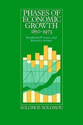 Phases of Economic Growth, 1850 1973: Kondratieff Waves and Kuznets Swings