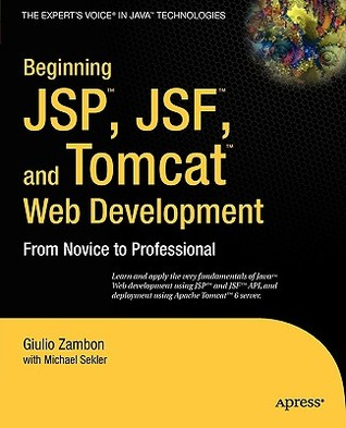 Beginning JSP, Jsf and Tomcat Web Development: From Novice to Professional