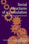 Social Structures of Accumulation: The Political Economy of Growth and Crisis
