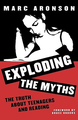 Exploding the Myths: The Truth About Teenagers and Reading