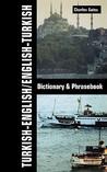 Turkish-English/English-Turkish Dictionary and Phrasebook