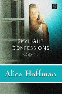 Skylight Confessions by Alice Hoffman