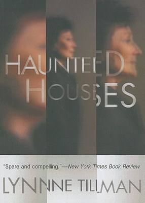 Haunted Houses by Lynne Tillman