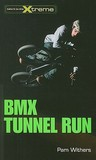 BMX Tunnel Run by Pam Withers