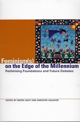 Feminism(s) on the Edge of the Millennium: Rethinking Foundations and Future Debates