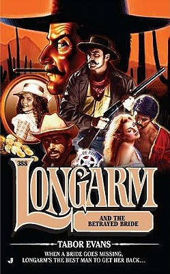 Longarm and the Betrayed Bride (Longarm, #388)