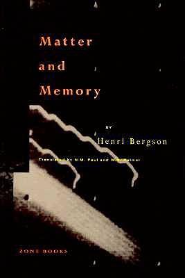 Matter and Memory by Henri Bergson