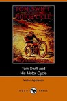 Tom Swift and His Motor-Cycle, or, Fun and Adventures on the Road (Tom Swift Sr, #1)