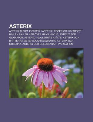 Asterix: Asterixalbum, Figurer I Asterix, Rosen Och Svardet, Himlen Faller Ner Over Hans Huvud, Asterix SOM Gladiator