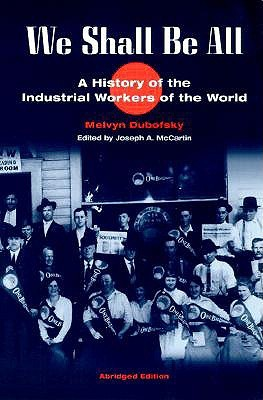 We Shall Be All: A History of the Industrial Workers of the World