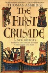 The First Crusade by Thomas Asbridge