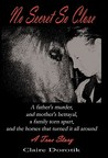 No Secret So Close: A True Story of a Father's Murder, a Mother's Betrayal, a Family Torn Apart, and the Horses That Turned It All Around