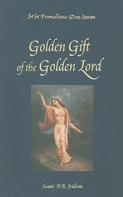 The Golden Gift of the Golden Lord: Prema Dhama Deva Stotram