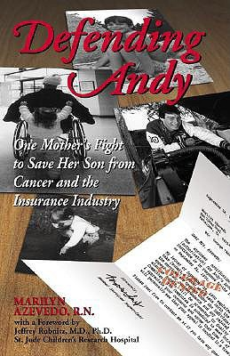 Defending Andy: One Mother's Fight to Save Her Son from Cancer and the Insurance Industry