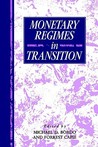 Monetary Regimes in Transition (Studies in Macroeconomic History)