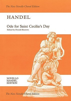 Ode for Saint Cecilia's Day, Hwv 76: St or SAT Soloists, Satb Chorus and Orchestra Vocal Score (Pno Red.) the New Novello Choral Edition