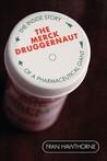 The Merck Druggernaut: The Inside Story of a Pharmaceutical Giant