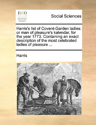 Harris 39 s list of covent garden ladies or man of pleasure 39 s kalendar for the year 1773 for Harris s list of covent garden ladies