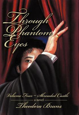 Shrouded Castle (Through Phantom Eyes, #4)