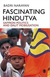Fascinating Hindutva: Saffron Politics and Dalit Mobilisation