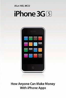 Iphone 3gs - How Anyone Can Make Money with Iphone Apps