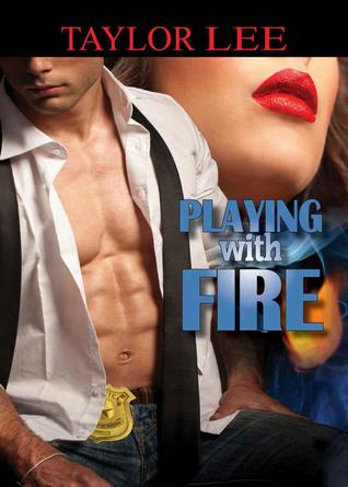Playing With Fire (All Fired Up #1)