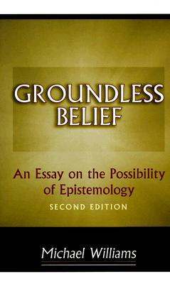 groundless belief an essay on the possibility of epistemology  796534