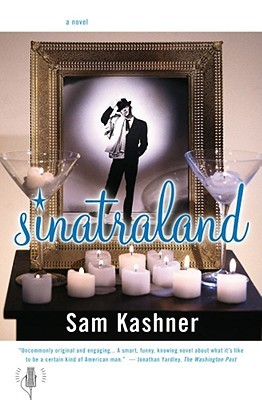 Ebook Sinatraland: A Novel by Sam Kashner TXT!