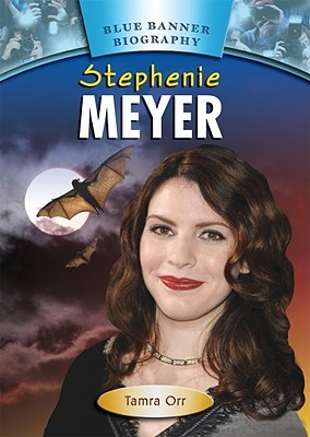Stephenie Meyer by Tamra B. Orr