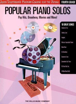 Popular Piano Solos: Pop Hits, Broadway, Movies and More!: Fourth Grade (John Thompson's Modern Course for the Piano)