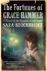 The Fortunes of Grace Hammer by Sara Stockbridge