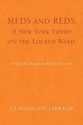 Meds and Reds: A New York Yippie! on the Locked Ward