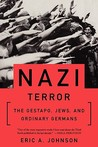 Nazi Terror: The Gestapo, Jews, and Ordinary Germans