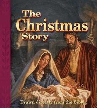 The Christmas Story: Drawn Directly from the Bible