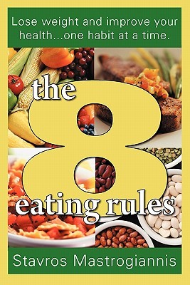 The 8 Eating Rules by Stavros Mastrogiannis
