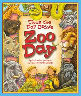 'Twas the Day Before Zoo Day by Ben Hodson