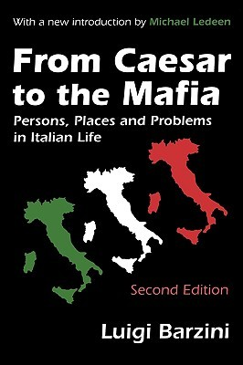 From Caesar to the Mafia: Persons, Places and Problems in Italian Life