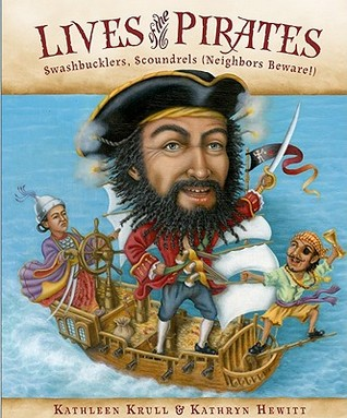 Lives of the Pirates: Swashbucklers, Scoundrels