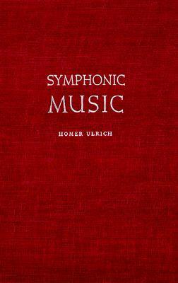 Symphonic Music, Its Evolution Since the Renaissance