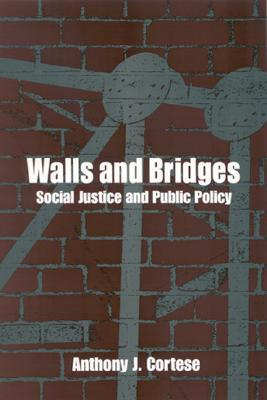Walls and Bridges: Social Justice and Public Policy