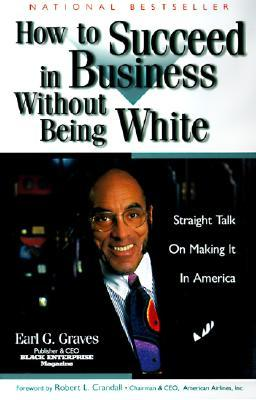 how-to-succeed-in-business-without-being-white-straight-talk-on-making-it-in-america