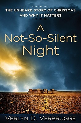 A Not-So-Silent Night by Verlyn D. Verbrugge