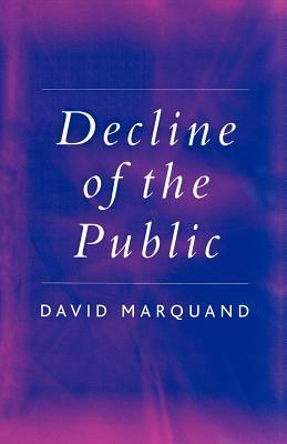 Decline of the Public: The Hollowing Out of Citizenship Descargas gratuitas de la base de datos de la agenda telefónica