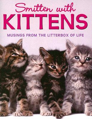 Smitten with Kittens: Musings from the Litterbox of Life [With Kitten Charm]