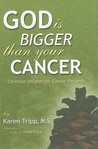 God Is Bigger Than Your Cancer