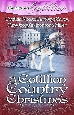 A Cotillion Country Christmas by Cynthia Moore