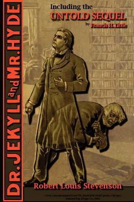 The Strange Case of Dr. Jekyll and Mr. Hyde Including the Untold Sequel